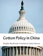 Cotton Policy in China - Stephen MacDonald