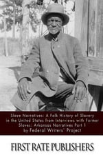 Slave Narratives : A Folk History of Slavery in the United States from Interviews with Former Slaves: Arkansas Narratives, Part 1 - Federal Writers' Project