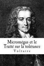 Micromegas Et Le Traite Sur La Tolerance - Voltaire