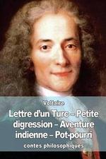 Lettre D'Un Turc - Petite Digression - Aventure Indienne - Pot-Pourri - Voltaire
