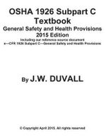 OSHA 1926 Subpart C Textbook General Safety and Health Provisions 2015 Edition - James W Du Vall