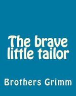 The Brave Little Tailor - Wilhelm Grimm