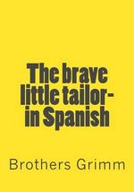 The Brave Little Tailor- In Spanish - Wilhelm Grimm