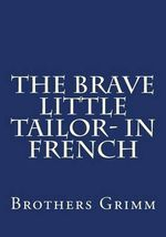 The Brave Little Tailor- In French - Wilhelm Grimm