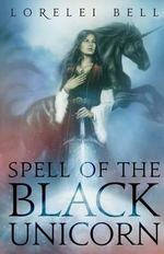 Spell of the Black Unicorn - Lorelei Bell