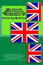 British Mystery Megapack Volume 6 : British Spy Mysteries - John Buchan
