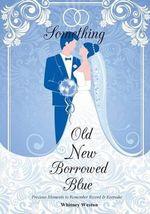 Something Old New Borrowed Blue : Precious Moments to Remember Record & Keepsake - Whitney Weston