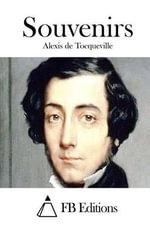 Souvenirs - Alexis De Tocqueville