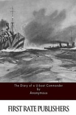 The Diary of A U-Boat Commander - Anonymous