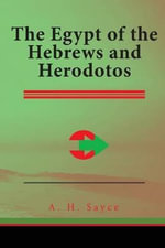 The Egypt of the Hebrews and Herodotos - A H Sayce