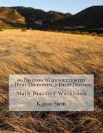 60 Division Worksheets with 3-Digit Dividends, 3-Digit Divisors : Math Practice Workbook - Kapoo Stem