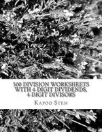 500 Division Worksheets with 4-Digit Dividends, 4-Digit Divisors : Math Practice Workbook - Kapoo Stem