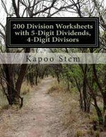 200 Division Worksheets with 5-Digit Dividends, 4-Digit Divisors : Math Practice Workbook - Kapoo Stem