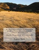 60 Multiplication Worksheets with 2-Digit Multiplicands, 1-Digit Multipliers : Math Practice Workbook - Kapoo Stem