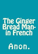 The Ginger Bread Man- In French - Anon