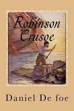 Robinson Crusoe - D F Daniel De Foe
