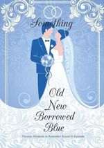 Something Old New Borrowed Blue - Wedding Rings in All Departments