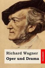 Oper Und Drama - Richard Wagner
