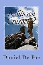 Robinson Crusoe 2 - M Daniel De Foe