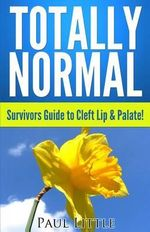Totally Normal Survivors Guide to Cleft Lip & Palate! - Dr Paul Little