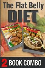 Mexican Recipes for a Flat Belly and Quick 'n Cheap Recipes for a Flat Belly : 2 Book Combo - Mary Atkins