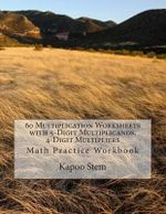 60 Multiplication Worksheets with 5-Digit Multiplicands, 4-Digit Multipliers : Math Practice Workbook - Kapoo Stem