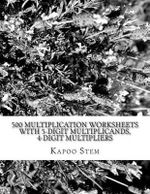 500 Multiplication Worksheets with 5-Digit Multiplicands, 4-Digit Multipliers : Math Practice Workbook - Kapoo Stem