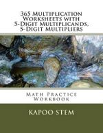 365 Multiplication Worksheets with 5-Digit Multiplicands, 5-Digit Multipliers : Math Practice Workbook - Kapoo Stem