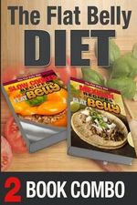 Mexican Recipes for a Flat Belly and Slow Cooker Recipes for a Flat Belly : 2 Book Combo - Mary Atkins