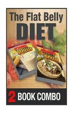 Mexican Recipes for a Flat Belly and Vitamix Recipes for a Flat Belly : 2 Book Combo - Mary Atkins