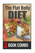 On-The-Go Recipes for a Flat Belly and Quick 'n Cheap Recipes for a Flat Belly : 2 Book Combo - Mary Atkins