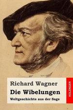 Die Wibelungen : Weltgeschichte Aus Der Sage - Richard Wagner