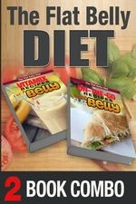 On-The-Go Recipes for a Flat Belly and Vitamix Recipes for a Flat Belly : 2 Book Combo - Mary Atkins