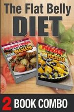 Pressure Cooker Recipes for a Flat Belly and Freezer Recipes for a Flat Belly : 2 Book Combo - Mary Atkins