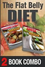 Pressure Cooker Recipes for a Flat Belly and Greek Recipes for a Flat Belly : 2 Book Combo - Mary Atkins