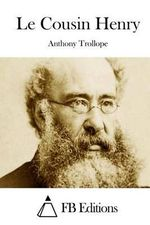 Le Cousin Henry - Anthony Trollope, Ed