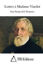 Lettres a Madame Viardot - Ivan Sergeevich Turgenev