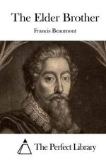 The Elder Brother - Francis Beaumont