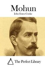 Mohun - John Esten Cooke