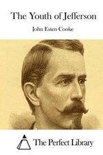 The Youth of Jefferson - John Esten Cooke