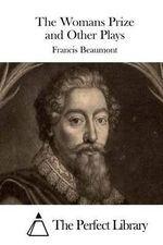 The Womans Prize and Other Plays - Francis Beaumont
