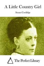 A Little Country Girl - Susan Coolidge