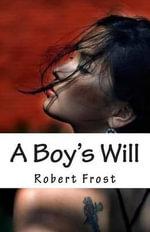 A Boy's Will - Robert Frost
