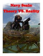 Navy Seals : Theory vs. Reality - Naval Postgraduate School