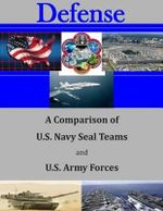 A Comparison of U.S. Navy Seal Teams and U.S. Army Forces - Naval Postgraduate School