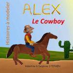 Alex Le Cowboy - Valentine Stephen
