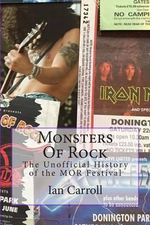 Monsters of Rock : The Unofficial History of the Mor Festival - MR Ian Carroll