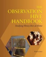 The Observation Hive Handbook : Studying Honey Bees at Home - Frank Linton