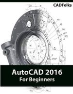 AutoCAD 2016 for Beginners - Cadfolks