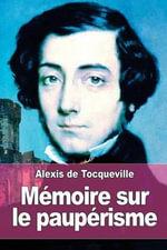 Memoire Sur Le Pauperisme - Alexis De Tocqueville